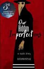 Our Hidden Imperfections by InsaneDipstick