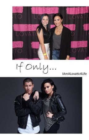 If Only... (Demi Lovato Fanfiction) by IAmALovatic4Life