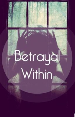 Betrayal Within (Editing)