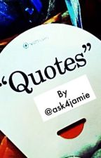 Quotes by ask4jamie