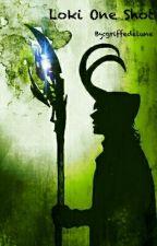 Loki One Shot by griffedelune