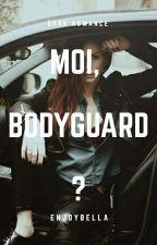 moi, Bodyguard ? by enjoybella