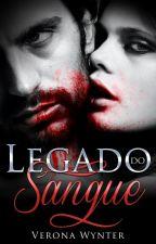 Legado do Sangue (#1) by VeronaWynter