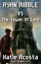 Ryan Ribble and the Tower of Lore by Raitenshi