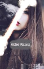 Mates Forever by LittleGirl707