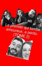 Le premier qui tombe amoureux a perdu. {TOME 2} by rugbymusic