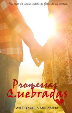 Promessas Quebradas by WildymaraMiranda