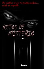 RETOS DE MISTERIO by Kikalu