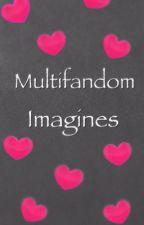 Multifandom Imagines by Angel622