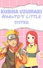 Book 1: Kushia Uzumaki, Naruto's little sister! by dreamless-night