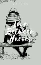 [BNHA] Love Between Heroes: Baby Steps - [Aizawa x Lectora] by DatenS