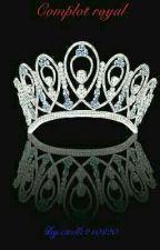 Complot royal by estelle240320