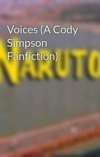 Voices (A Cody Simpson Fanfiction)  by Girlwhowrites920