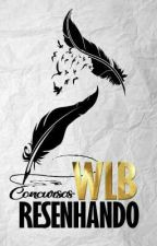 Resenhas WLB  by projeto-concurso