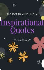 Inspirational Quotes by ProjectMakeYourDay