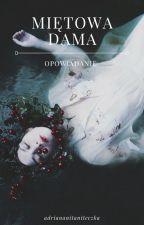 Miętowa dama [one-shot] by adriananitaniteczka