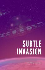 Subtle Invasion by heiligen80