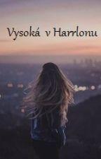 Vysoká v Harrlonu [POZASTAVENO] by KlaraKaprova