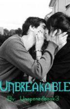Unbreakable by unopenedbook3