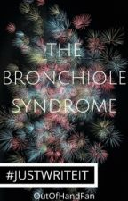 #JustWriteIt - The Bronchiole Syndrome ✅ by OutOfHandFan