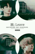 「 leave 」 kookv · ✦. by cherry_bxe