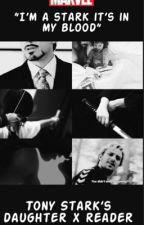 I'm a Stark, it's in my blood I Tony Stark's daughter x reader by JuliaWeasley_Stark