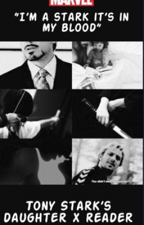 I'm a Stark, it's in my blood I Tony Stark's daughter x reader