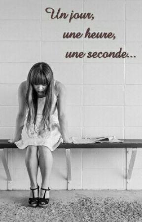 Un jour, une heure, une seconde.. by LydieLefevre