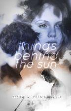 Things Behind the Sun by ko_at_bakit