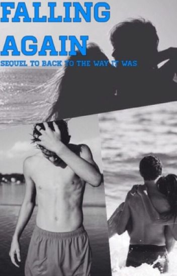 Falling again(sequel to Back to the way it was Hayes Grier)