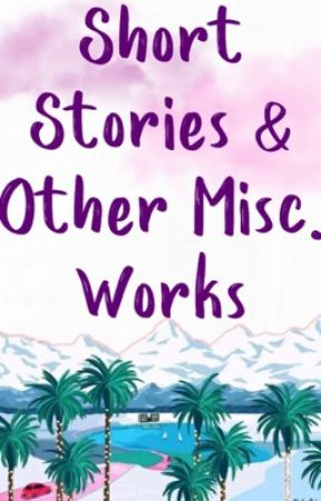 Short stories, poems, and other miscellaneous works by Littlanonymous