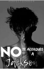 No Te Acerques A Jackson by InsuastyM