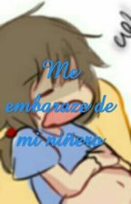 Me embaraze de mi niñero by frededdy022