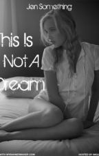 This Is Not A Dream by jensomething
