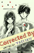 Corrected By : (OneShot) PART 1 & 2 by yaelskii