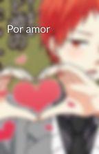 Por amor by aiakafuri