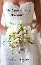My Little Sisters Wedding by Mazcat626