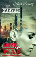 The Hackers : Love in War by AyaEmily2