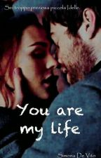 You are my life by SimonaDeVito1