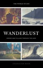 Wanderlust|: Heroes & Villains throughout the ages by LovethyUke