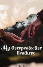 My Over Protective Brothers by Mari_Kerry