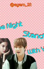 One Night Stand With You by ayem_21