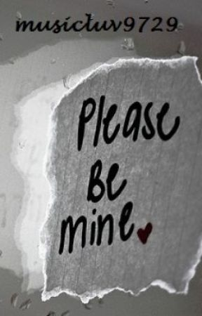 Please Be Mine by musicluv9729