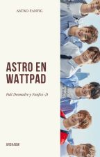 ASTRO EN WATTPAD!!! by ArohaBW