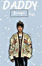 Daddy Hot  ||Juanpa Zurita|| •Primera Temporada• by Melanie-styles