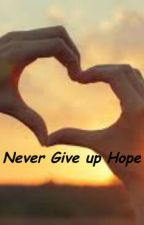 Never Give Up Hope by BrittneyGoad