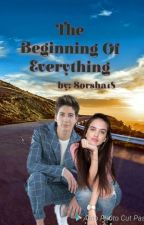 The Beginning Of Everything by Sorsha18