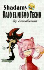 """SHADAMY AU """"Bajo el mismo Techo""""  by SonicaRemixa"""