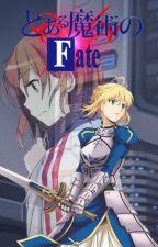 A Certain Magical Fate. Book 1: Saber. by MisakaLovesYou