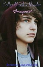 Colby Brock x Reader ~×Imagines×~ by XXX-NoName-XXX